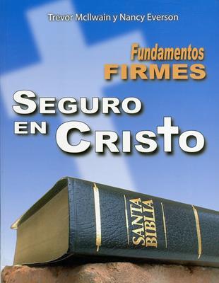 Fundamentos firmes seguro en Cristo (RÚSTICA) [Cartilla]