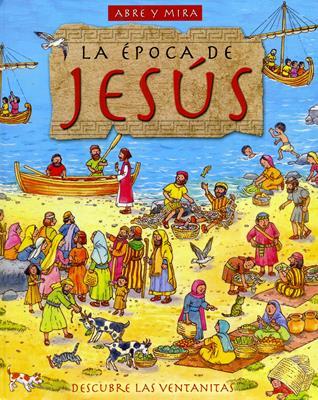 Abre y mira,  la época de Jesús (Tapa dura) [Libro]