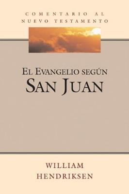 El evangelio según san Juan (Rústica) [Comentario]