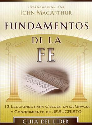 Fundamentos de la fe Guía del lider. (Rústica) [Libro]