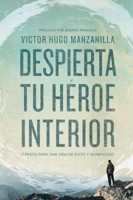 Despierta tu héroe interior (Rústica) [Libro]