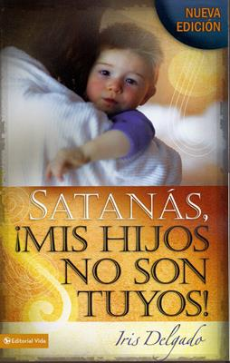 Satanas mis  hijos no son tuyos (Rústica) [Bolsilibro]