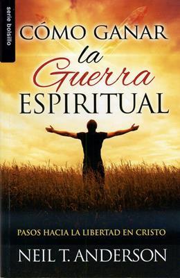 Cómo  ganar la guerra espiritual (Rústica) [Bolsilibro]