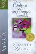 Cultiva un corazón humilde - María