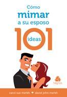 Cómo mimar a su esposa - 101 ideas