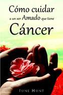 Cómo cuidar a un ser amado que tiene cáncer