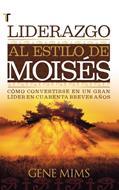 Liderazgo al estilo de Moisés