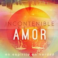 Incontenible es tu amor [CD]