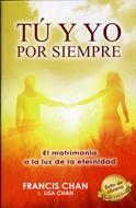 Tú y Yo Por Siempre [Libro] - El Matrimonio a la a Luz de la Eternidad