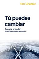 Tú Puedes Cambiar [Libro] - Conoce el Poder Transformador de Dios