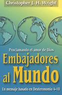 Embajadores Al Mundo [Libro] - Proclamando el amor de Dios. Un mensaje basado en Deuteronomio 4-10