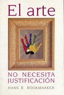 El Arte No  Necesita Justificación [Libro]