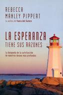 La Esperanza Tiene sus Razones [Libro] - La búsqueda de la satisfacción de nuestros deseos más profundos