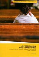 La Predicación que Transforma [Libro]