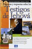 10 Preguntas y Respuestas Sobre los Testigos de Jehová