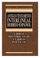 Antiguo Testamento Interlineal Hebreo-Español/Libros Historicos-Poeticos/Tom III
