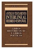 Antiguo Testamento Interlineal Libros Históricos-Poéticos Tomo 3 [Libro] - Hebreo-Español
