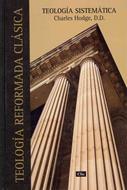 Teología reformada clásica de Hodge