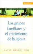 Los grupos familiares y el crecimiento de la iglesia