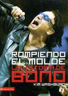 Rompiendo el molde la historia de Bono (Rústica) [Libro]