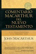 Comentario MacArthur N.T. - 1 y 2 Tesalonicenses, 1 y 2 Timoteo, Tito