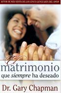 El Matrimonio que Siempre ha Deseado