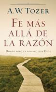 Fe Más Allá de la Razón [Libro] - Donde solo es posible con Dios