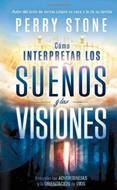 Como interpretar los sueños y las visiones