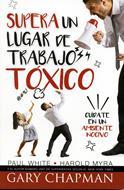 Supera un lugar de trabajo tóxico (Rústica) [Libro]