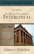 El  nuevo testamento interlineal - Griego- Español (Tapa dura) [Nuevo testamento]
