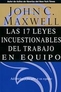 17 Leyes incuestionables del trabajo en equipo (Rústica) [Libro]