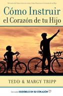 Como instruir el corazón de tu hijo (Rústica) [Libro]