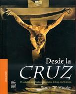 Desde la cruz (Rústica) [Libro]