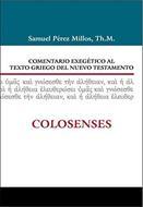 Comentario Exegetico Al Texto Griego Del Nuevo Testamento/Colosences