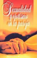 Sexualidad Y Erotismo En La Pareja (Rústica)