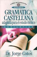 Gramatica Castellana Adaptada Para El Estudio Biblico