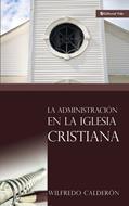 Administracion En La Iglesia Cristiana