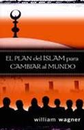 Plan Del Islam Para Cambiar Al Mundo
