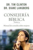 Consejeria Biblica/Manual De Consulta Sobre Mujeres/Tomo 04