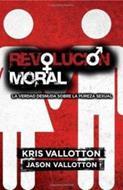 Revolucion Moral/La Verdad Desnuda Sobre La Pureza Sexual