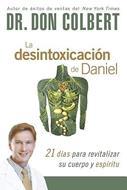 Desintoxicacion De Daniel/21 Dias Para Revitalizar Cuerpo Y Espiritu