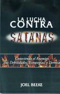 Lucha Contra Satanas/Conociendo El Enemigo-Sus Debilidades-Estrategias Y Der