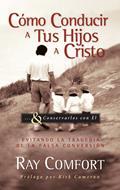 Como Conducir A Tus Hijos A Cristo