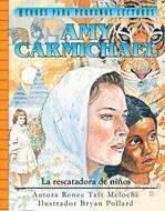 Amy Carmichael /La Rescatadora De Niños