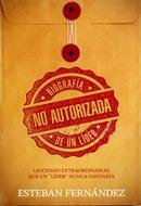 Biografia No Autorizada De Un Lider (Rustica) [Libro]