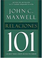 Relaciones 101/Lo Que Todo Lider Necesita Saber