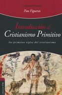 Introduccion Al Cristianismo Primitivo (Rústica) [Libro]