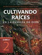 Cultivando Raices (Rústica) [Libro]