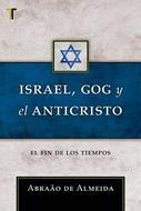 Israel Gog Y El Anticristo: El Fin De Los Tiempos