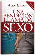 Una Bendicion Llamada Sexo